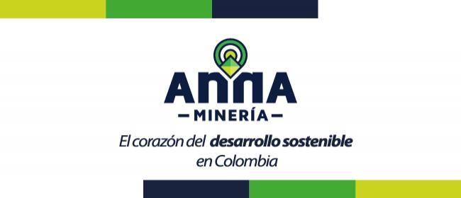 Entra en operación el Sistema Integral de Gestión Minera: ANNA Minería (ANNA) que remplazará el  Catastro Minero en Colombia, mediante el uso de una plataforma tecnológica